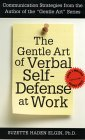 The Gentle Art of Verbal Self-Defense at Work, Second Edition